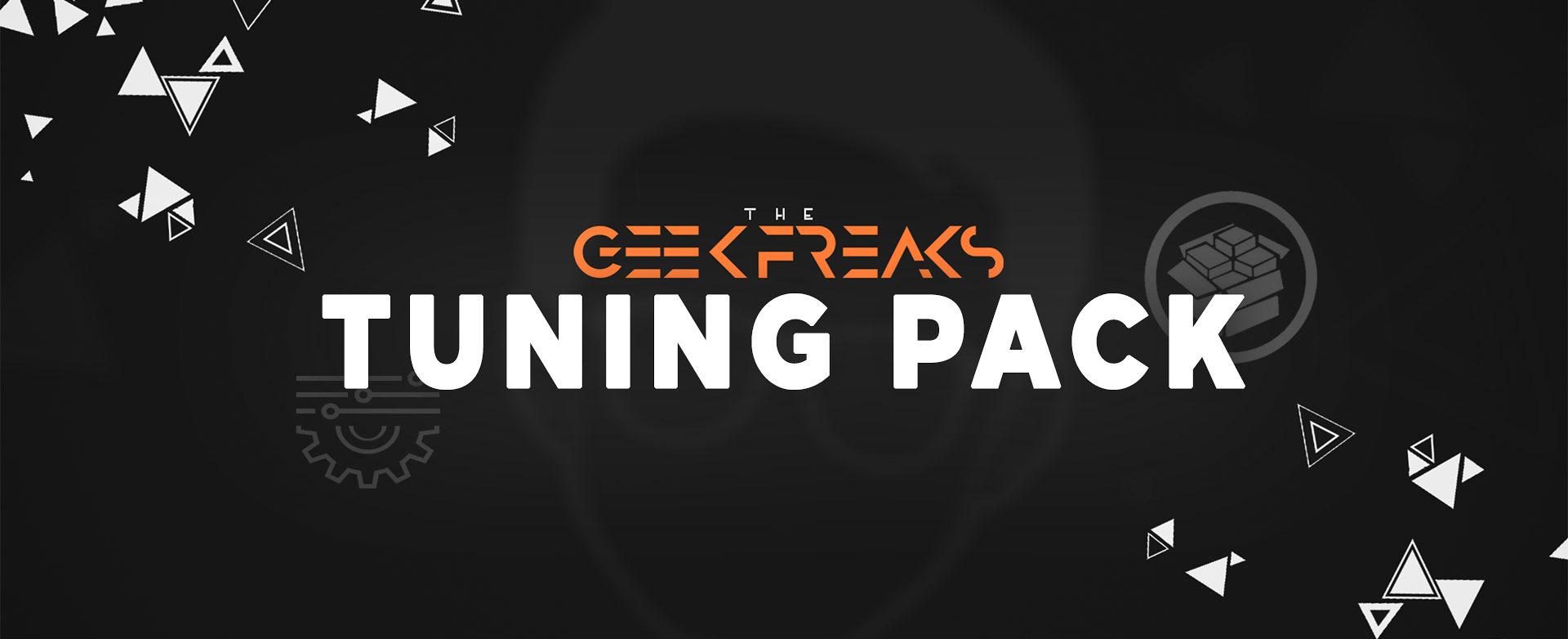 The Geek Freaks Tuning Pack